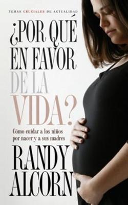 ¿Por Qué en Favor de la Vida? (Why ProLife? in Spanish)