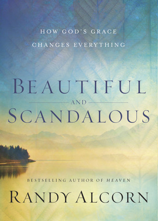 Beautiful and Scandalous by Randy Alcorn