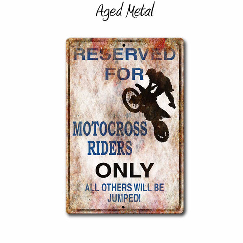 Reserved for Motocross Riders Only, Parking Sign - Metal Sign