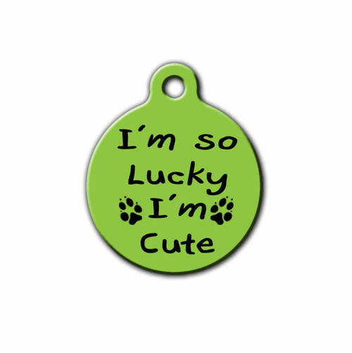 I'm So lucky I'm Cute Pet Id Tag, Front | Blue Fox Gifts