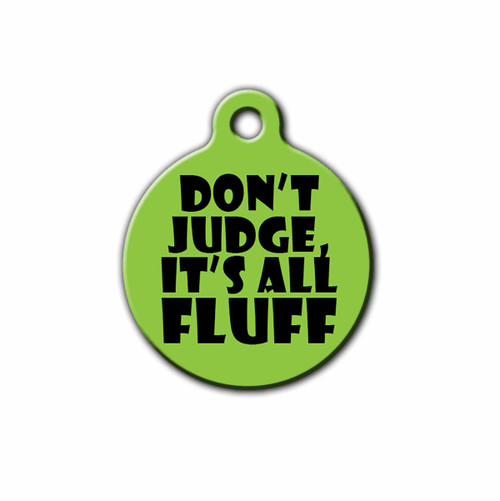 Don't Judge It's all Fluff Dog Tag, Front | Blue Fox Gifts