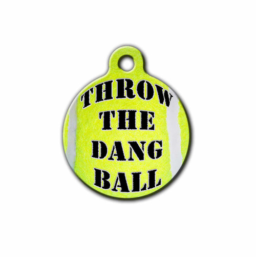 Throw the Dang Ball Pet ID Tag, Front | Blue Fox Gifts