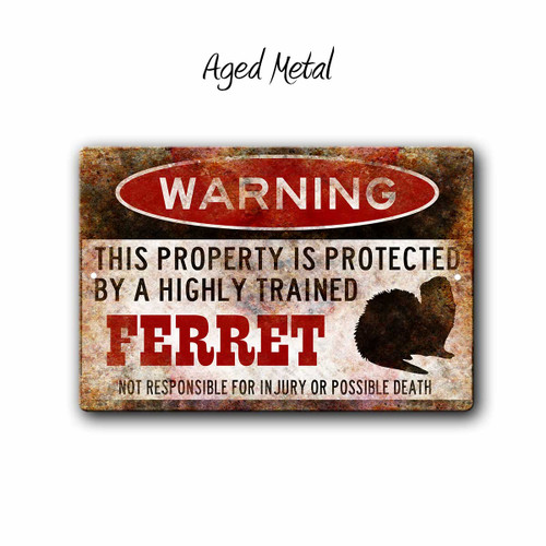 Warning, Protected By trained Ferret Aluminum Sign, Aged Metal | Blue Fox Gifts