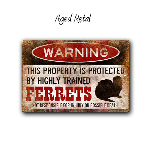 Warning, Protected by Ferrets Aluminum Sign, Aged Metal | Blue Fox Gifts