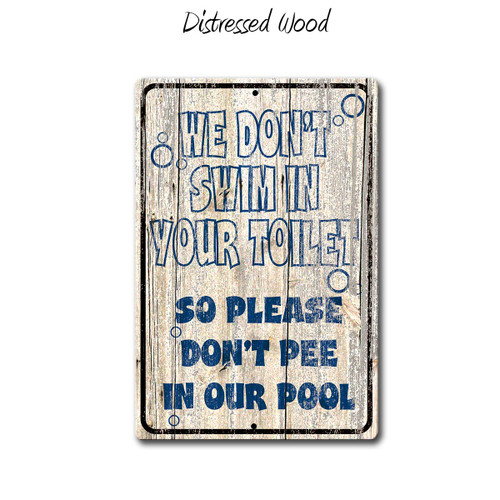 We Don't Swim in your Toilet Funny Pool Sign, distressed Wood Style | Blue Fox Gifts