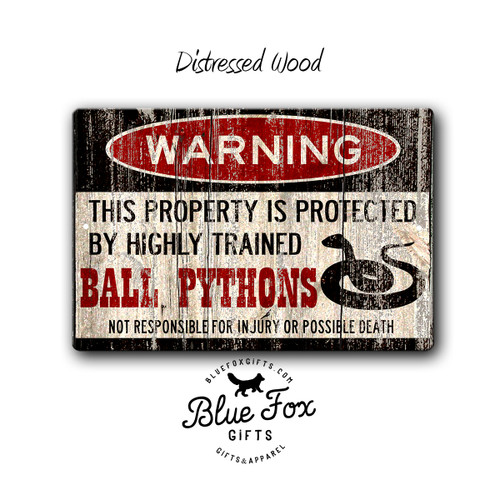 Warning, Property protected by Ball Pythons Metal sign, Distressed Wood Style | Blue Fox Gifts