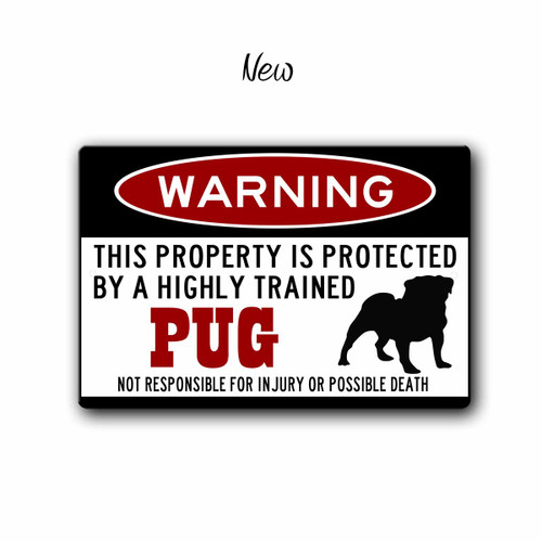 Warning, Protected By a Highly trained Pug Sign, New Style | Blue Fox Gifts