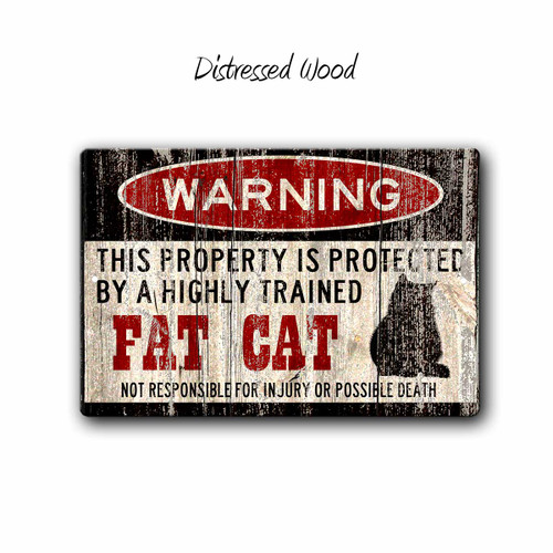 Warning, Property protected by a Fat Cat Metal sign, Distressed Wood Style | Blue Fox Gifts