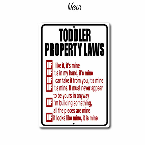Toddler Property Laws, funny metal sign, New Style | Blue Fox Gifts