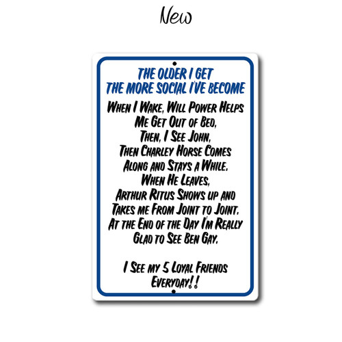 The older I get the More social I become, funny metal sign, New Style | Blue Fox Gifts
