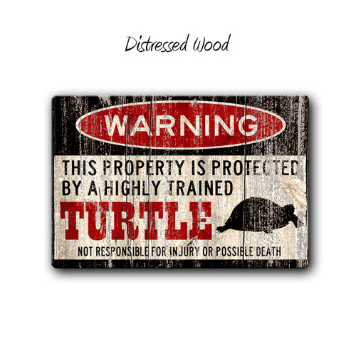 Warning, Protected by a Trained Turtle Metal Sign, Distressed Wood Style | Blue Fox Gifts