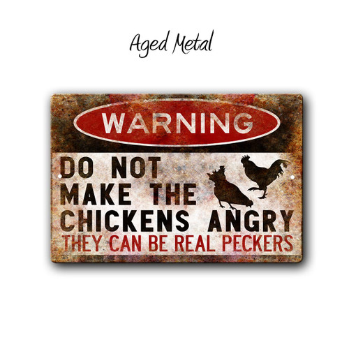Warning, Do Not make the Chickens Angry Metal Sign, Aged Metal Style | Blue Fox Gifts