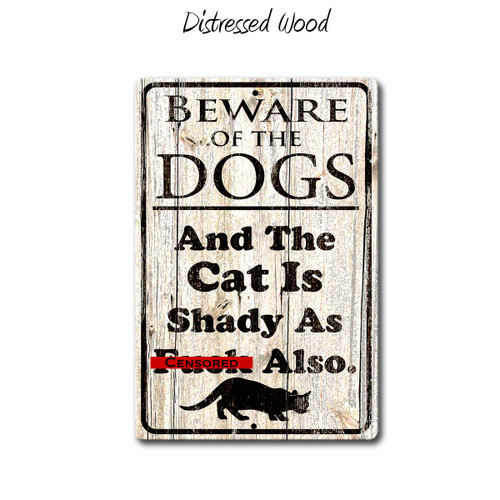 Beware of the Dogs, The cat is Shady as Fuck Metal Sign, censored Distressed Wood Style | Blue Fox Gifts