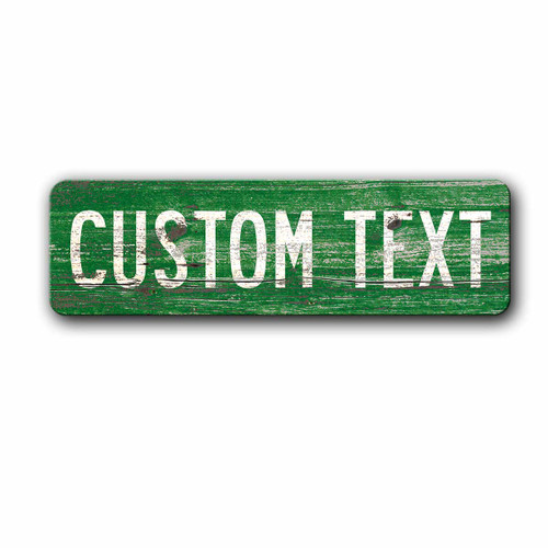 Custom Green Street sign - Distressed wood, Metal Sign | Blue Fox Gifts