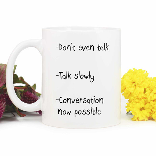 Don't even Speak Coffee Mug