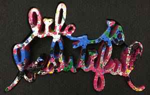 LIFE IS BEAUTIFUL (PINK VARIANT) BY MR. BRAINWASH