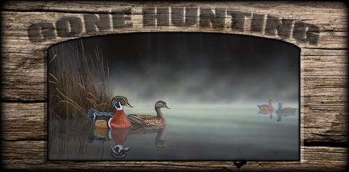 """Gone Hunting"" Sign - Daybreak Encounter - Wood Ducks"