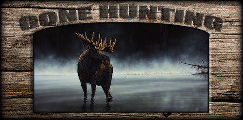 """Gone Hunting"" Sign - Stillwater - Moose"