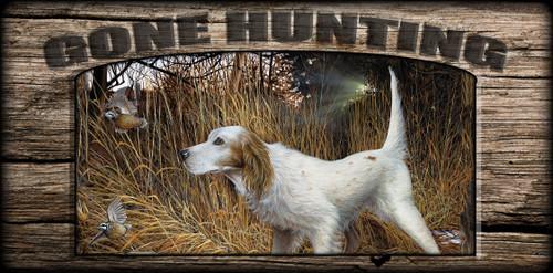 """Gone Hunting"" Sign - English Flush - English Setter"
