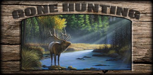 """Gone Hunting"" Sign - Morning Call - Elk"