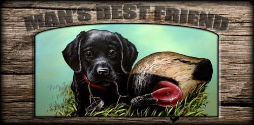 """""""Man's  Best Friend"""" Sign - Black Lab Puppy with Decoy"""