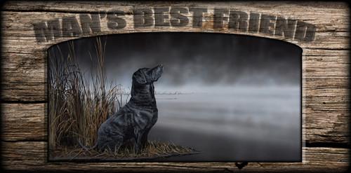 """Man's  Best Friend"" Sign - Daybreak Scout - Black Lab"