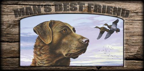 """""""Man's  Best Friend"""" Sign - Natural Instinct - Chessie"""