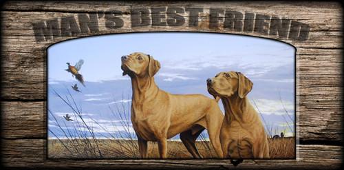 """""""Man's  Best Friend"""" Sign - Vizslas"""