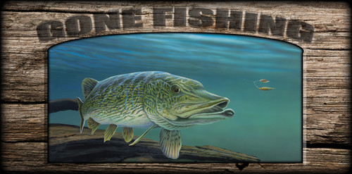 """Gone Fishing"" Sign - Northern Pike"