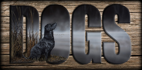 """""""DOGS"""" Sign - Daybreak Scout - Black Lab"""