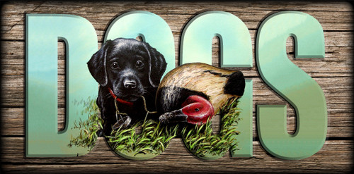 """""""DOGS"""" Sign - Black Lab Pup with Decoy"""