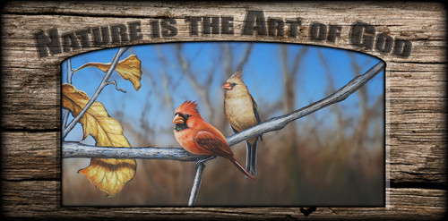 """""""Nature is the Art of God"""" Sign - Winter Red - Cardinals"""
