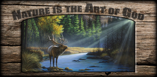 """Nature is the Art of God"" Sign - Morning Call - Elk"