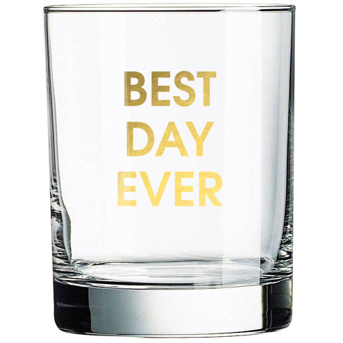 Best Day Ever Whiskey Glass