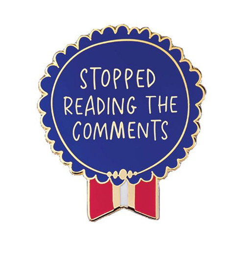 Everyday Bravery -Stop reading the comments pin