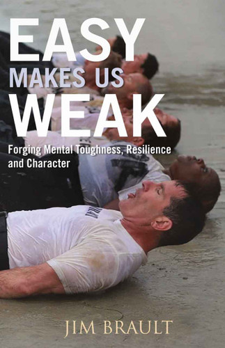 Easy Makes Us Weak by Jim Brault