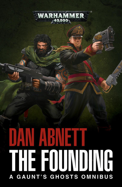 Gaunt's Ghosts: The Founding (Paperback), Warhammer Black Library