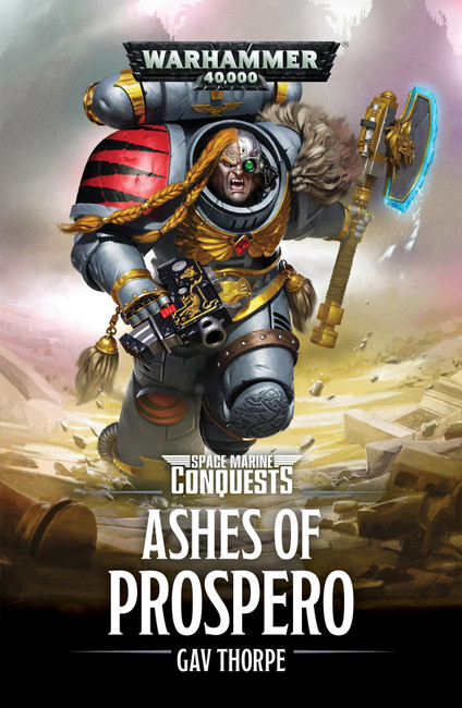 Space Marines Conquests: Ashes Of Prospero (Pb) Warhammer Black Library