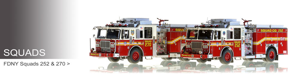Shop Squad scale model fire trucks including FDNY Squads 252 and 270!