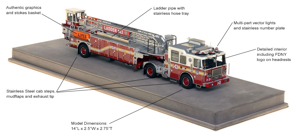 Order your FDNY Ladder 143 scale model today!