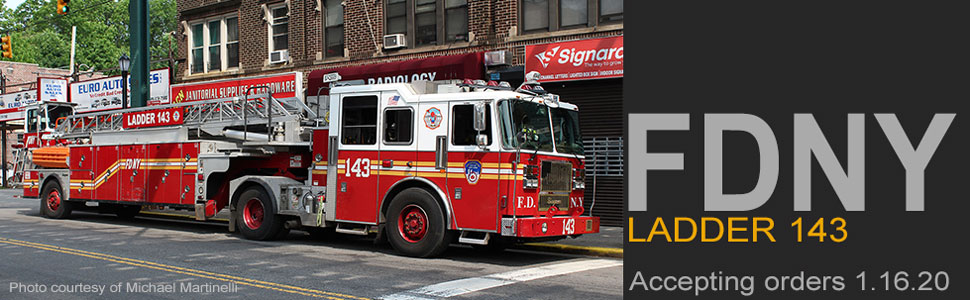 Order your FDNY Ladder 143 on January 16, 2020!