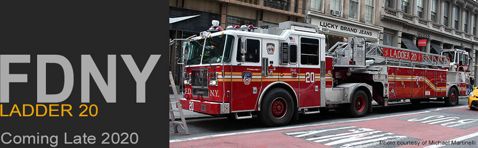FDNY Ladder 20 scale model coming in late 2020!