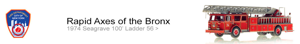 Order your FDNY Ladder 56 - Rapid Axes of the Bronx