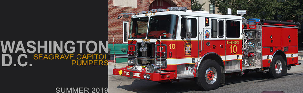 Washington D.C. Seagrave Capitol Pumpers coming in Summer of 2019