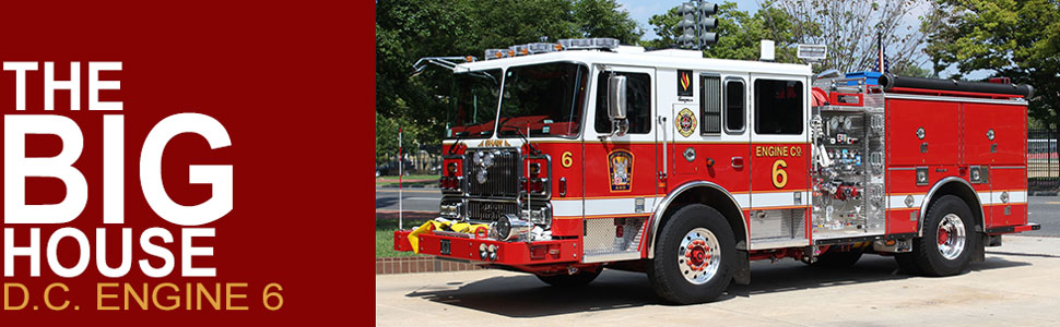 DC Fire & EMS Engine 6 - The Big House