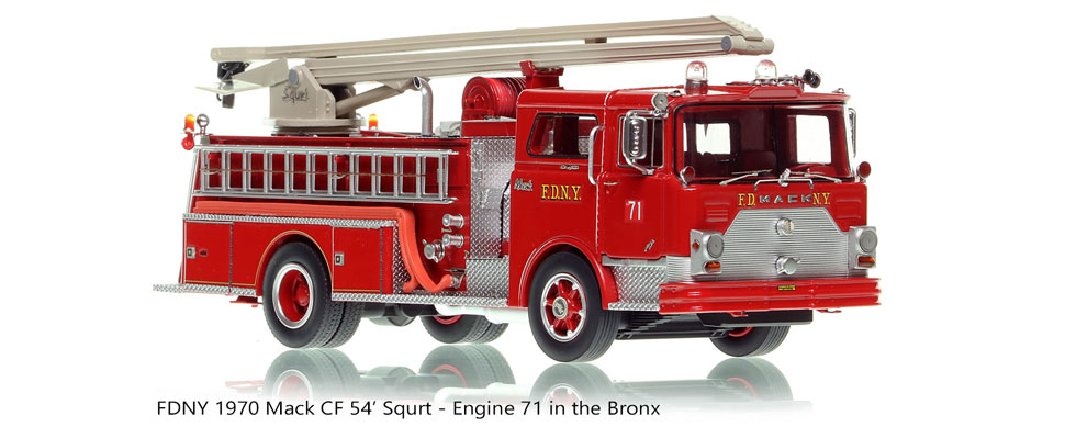 Order your FDNY 1970 Mack CF Squrt Engine 71 today!