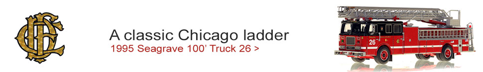 Order your 1995 Chicago Fire Department Truck 26 today!