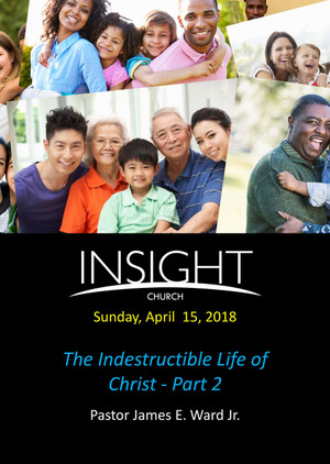 Part 2-The Indestructible Life of Christ