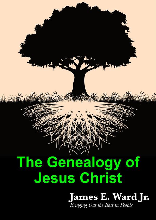 THE GENEALOGY OF JESUS CHRIST