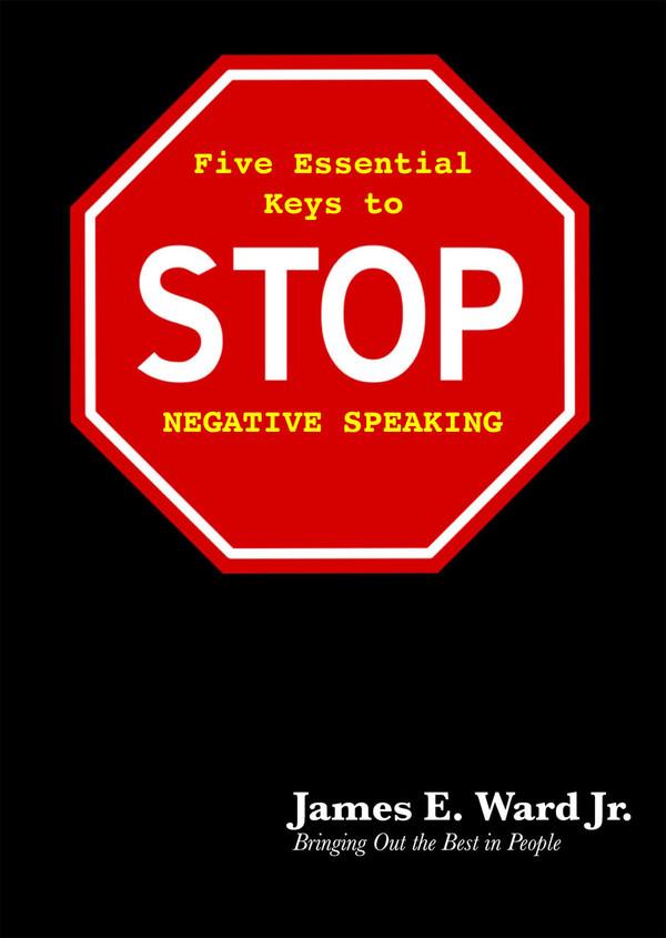 FIVE ESSENTIAL KEYS TO STOP NEGATIVE SPEAKING